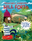 Prehistoric Adventures: Hill Forts : Discover Stone, Bronze and Iron Age Britain - Book