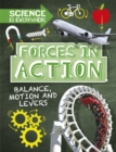 Science is Everywhere: Forces in Action : Balance, Motion and Levers