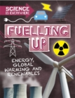 Science is Everywhere: Fuelling Up : Energy, global warming and renewables