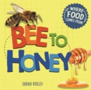 Where Food Comes From: Bee to Honey