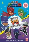 PJ Masks: Heroes vs Villains Sticker Activity - Book