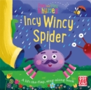 Peek and Play Rhymes: Incy Wincy Spider : A baby sing-along board book with flaps to lift