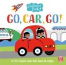 Chatterbox Baby: Go, Car, Go! : A touch and feel board book