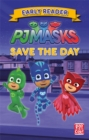 PJ Masks: Save the Day : Get ready to read with the PJ Masks! - Book