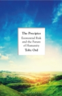 The Precipice : Existential Risk and the Future of Humanity - Book