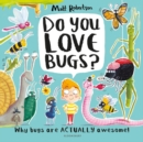 Do You Love Bugs? - Book