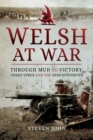 Welsh at War : Through Mud to Victory: Third Ypres and the 1918 Offensives