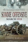 British Expeditionary Force - Somme Offensive : March 1918