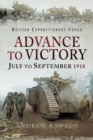 Advance to Victory - July to September 1918