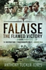 Falaise: The Flawed Victory : The Destruction of Panzergruppe West, August 1944