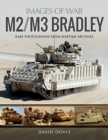 M2/M3 Bradley : Rare Photographs from Wartime Archives