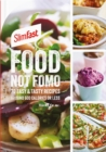 SlimFast Food Not FOMO : 70 Easy & tasty recipes, 600 calories or less. - Book