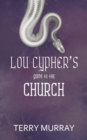 Lou Cypher's Guide to the Church - Book