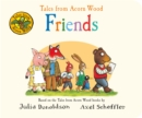 Tales from Acorn Wood: Friends - Book