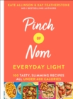 Pinch of Nom Everyday Light : 100 Tasty, Slimming Recipes All Under 400 Calories