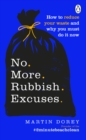 No More Rubbish Excuses : How to reduce your waste and why you must do it now - Book