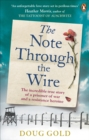 The Note Through The Wire : The unforgettable true love story of a WW2 prisoner of war and a resistance heroine - Book