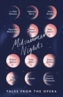 Midsummer Nights: Tales from the Opera: : with Kate Atkinson, Sebastian Barry, Ali Smith & more - eBook