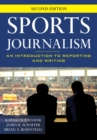Sports Journalism : An Introduction to Reporting and Writing - Book