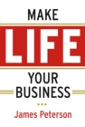 Make Life Your Business