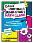 Daily Routines to Jump-Start Math Class, Middle School : Engage Students, Improve Number Sense, and Practice Reasoning