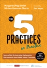 The Five Practices in Practice : Successfully Orchestrating Mathematics Discussions in Your Middle School Classroom