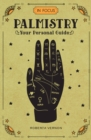 In Focus Palmistry : Your Personal Guide