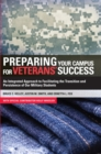 Preparing Your Campus for Veterans' Success : An Integrated Approach to Facilitating The Transition and Persistence of Our Military Students