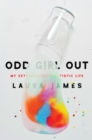 Odd Girl Out : My Extraordinary Autistic Life - eBook