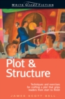 Plot and Structure : Techniques and Exercises for Crafting and Plot That Grips Readers from Start to Finish