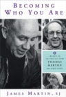 Becoming Who You are : Insights on the True Self from Thomas Merton and Other Saints - Book