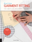 First Time Garment Fitting : The Absolute Beginner's Guide - Learn by Doing * Step-by-Step Basics + 8 Projects