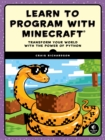 Learn to Program with Minecraft : Transform Your World with the Power of Python