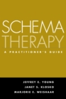Schema Therapy : A Practitioner's Guide