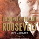 Franklin Delano Roosevelt : The American Presidents Series: The 32nd President, 1933-1945