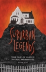 Suburban Legends : True Tales of Murder, Mayhem, and Minivans