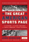 The Great American Sports Page : A Century of Classic Columns from Ring Lardner to Sally Jenkins - Book