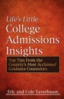 Life's Little College Admissions Insights : Top Tips From the Country's Most Acclaimed Guidance Counselors