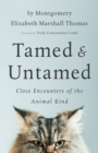 Tamed and Untamed : Brief Encounters of the Animal Kind