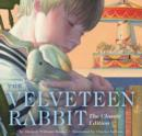 The Velveteen Rabbit : Or, How Toys Become Real