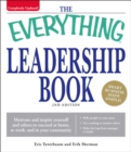 The Everything Leadership Book : Motivate and inspire yourself and others to succeed at home, at work, and in your community