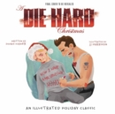 A Die Hard Christmas : The Illustrated Holiday Classic