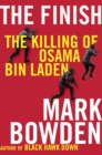 The Finish : The killing of Osama bin Laden
