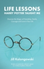 Life Lessons Harry Potter Taught Me : Discover the Magic of Friendship, Family, Courage, and Love in Your Life - Book