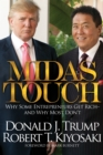 Midas Touch : Why Some Entrepreneurs Get Rich and Why Most Don't
