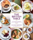The British Table : A New Look at the Traditional Cooking of England, Scotland, and Wales