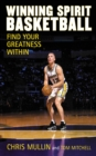 Winning Spirit Basketball : Find Your Greatness Within