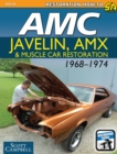 AMC Javelin, AMX, and Muscle Car Restoration 1968-1974