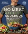The No Meat Athlete Cookbook: Whole Food, Plant-Based Recipes to Fuel   Your Workouts and the Rest of Your Life - Book