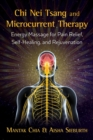 Chi Nei Tsang and Microcurrent Therapy : Energy Massage for Pain Relief, Self-Healing, and Rejuvenation